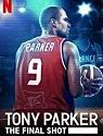Nonton Film Tony Parker The Final Shot 2021